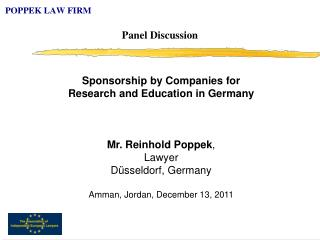 Sponsorship by Companies for  Research and Education in Germany Mr. Reinhold Poppek , Lawyer