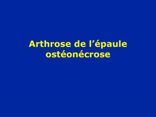 Arthrose de l��paule ost�on�crose