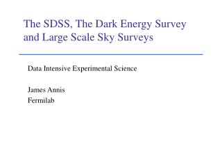 The SDSS, The Dark Energy Survey  and Large Scale Sky Surveys
