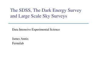The SDSS, The Dark Energy Survey  and Large Scale Sky Surveys