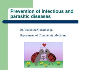 Prevention of infectious and parasitic diseases