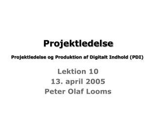 Projektledelse Projektledelse og Produktion af Digitalt Indhold (PDI)
