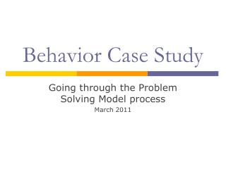 Behavior Case Study