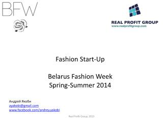 Fashion Start-Up Belarus Fashion Week Spring-Summer 2014 Андрей Якоби ayakobi@gmail