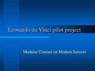 Leonardo da Vinci pilot project