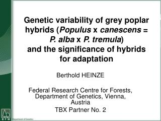 Berthold HEINZE Federal Research Centre for Forests, Department of Genetics, Vienna, Austria