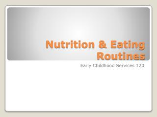 Nutrition & Eating Routines