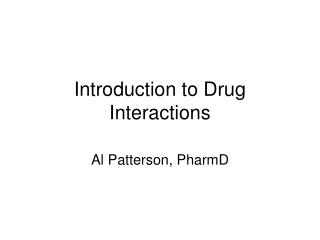 Introduction to Drug Interactions