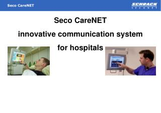 Seco CareNET  innovative communication system for hospitals