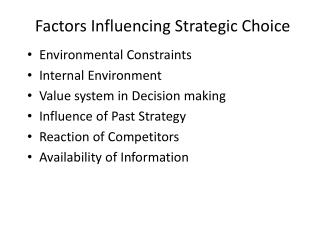 Factors Influencing Strategic Choice