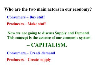 Who are the two main actors in our economy?