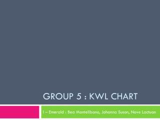 Group 5 : KWL Chart