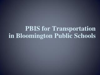 PBIS for Transportation in Bloomington Public Schools