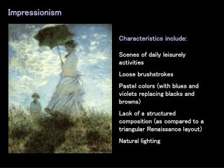 Characteristics include: Scenes of daily leisurely activities Loose brushstrokes