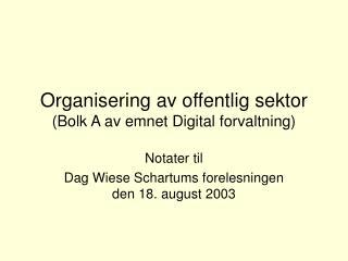 Organisering av offentlig sektor  (Bolk A av emnet Digital forvaltning)