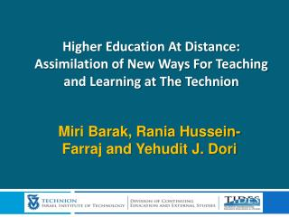 Higher Education At Distance: Assimilation of New Ways For Teaching and Learning at The Technion