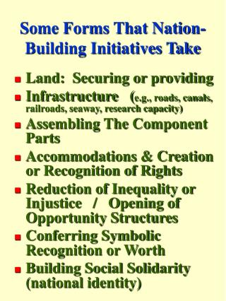 Some Forms That Nation-Building Initiatives Take