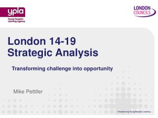 London 14-19 Strategic Analysis