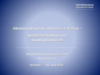 Alkohol und Suchtkrankheiten im Betrieb � Rechtlicher Rahmen und Handlungsoptionen