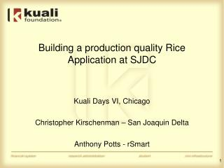 Building a production quality Rice Application at SJDC