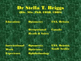 Dr Stella T. Briggs (BSc, MSc, PhD, FRSH, COHS)