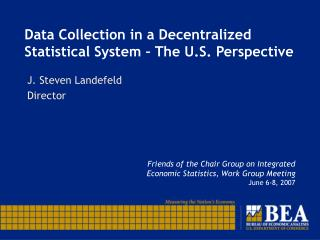 Data Collection in a Decentralized Statistical System – The U.S. Perspective