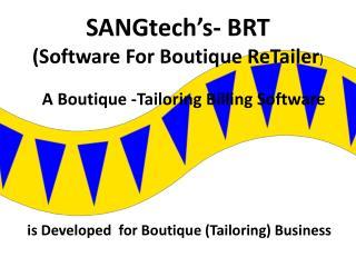 SANGtech's - BRT (Software For Boutique  ReTailer )