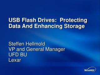 USB Flash Drives:  Protecting Data And Enhancing Storage