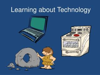 Learning about Technology