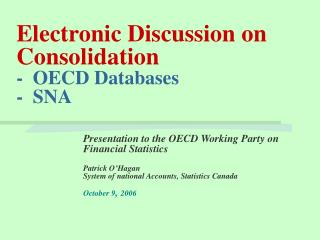 Electronic Discussion on Consolidation -  OECD Databases -  SNA