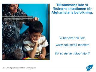 Tillsammans kan  vi  förändra situationen för Afghanistans befolkning .