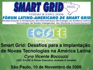 Cyro Vicente Boccuzzi CEO, ECOEE & Diretor Executivo, Andrade & Canellas