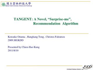 "TANGENT : A Novel, ""Surprise-me"",  	 Recommendation   Algorithm"