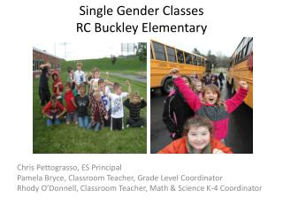 Single Gender Classes  RC Buckley Elementary