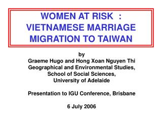 WOMEN AT RISK  :  VIETNAMESE MARRIAGE MIGRATION TO TAIWAN