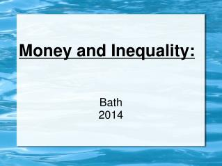 Money and Inequality: