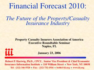 Financial Forecast 2010:  The Future of the Property/Casualty Insurance Industry