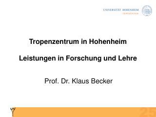Tropenzentrum in Hohenheim Leistungen in Forschung und Lehre