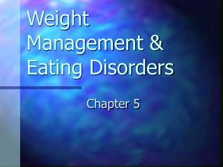 Weight Management & Eating Disorders