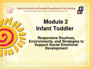 Module 2          Infant Toddler