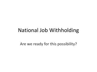 National Job Withholding