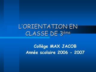 L�ORIENTATION EN CLASSE DE 3 �me