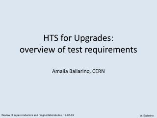 HTS for Upgrades: overview of test requirements