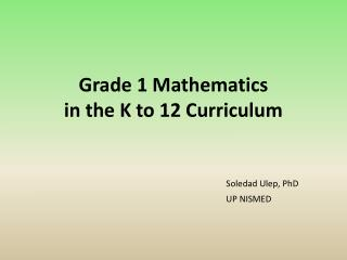Grade 1 Mathematics  in the K to 12 Curriculum