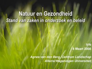 Natuur en Gezondheid Stand van zaken in onderzoek en beleid