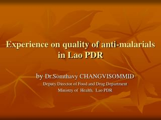 Experience on quality of anti-malarials  in Lao PDR