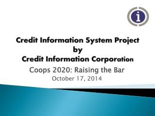 Credit  Information System  Project by Credit Information Corpor ation