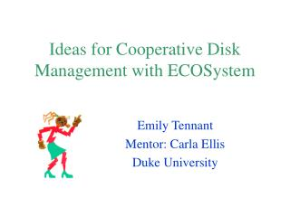 Ideas for Cooperative Disk Management with ECOSystem