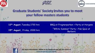Graduate Students´ Society  i nvites you to meet your fellow masters students