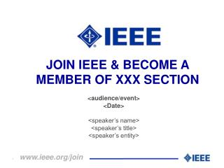 JOIN IEEE & BECOME A MEMBER OF XXX SECTION